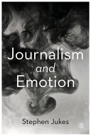 Journalism and emotion /  Jukes, Stephen