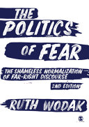 The politics of fear : the shameless normalization of Far-Right discourse /  Wodak, Ruth, 1950- author