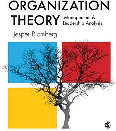 Organization theory : management and leadership analysis /  Blomberg, Jesper, 1963-