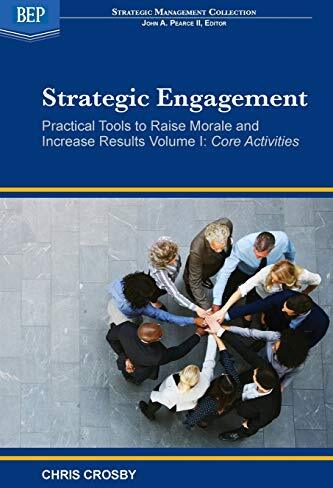 Strategic engagement : practical tools to raise morale and increase results /  Crosby, Chris, author