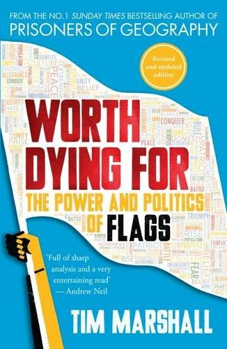 Worth dying for : the power and politics of flags /  Marshall, Tim