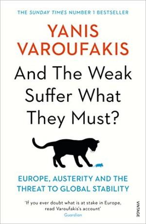 And the weak suffer what they must? : Europe, austerity and the threat to global stability /  Varoufakis, Yanis