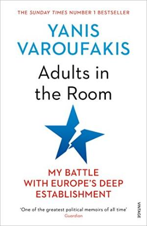 Adults in the room : my battle with the European and American deep establishment /  Varoufakis, Yanis