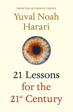 21 lessons for the 21st century /  Harari, Yuval N
