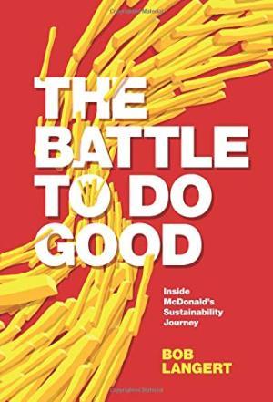 The battle to do good : inside McDonald