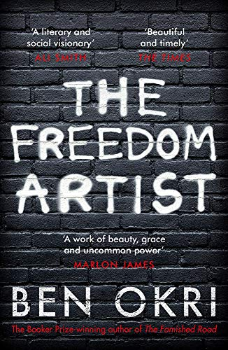 The freedom artist /  Okri, Ben, author