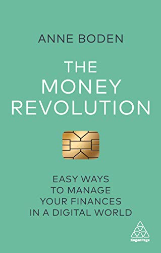 The money revolution : easy ways to manage your finances in a digital world /  Boden, Anne (Banking entrepreneur), author