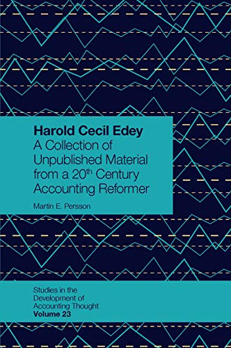 Harold Cecil Edey : a collection of unpublished material from a 20th century accounting reformer