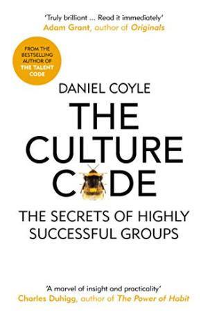 The culture code : the secrets of highly successful groups /  Coyle, Daniel