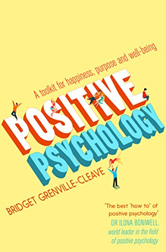 Positive psychology : a toolkit for happiness, purpose and well-being /  Grenville-Cleave, Bridget, author