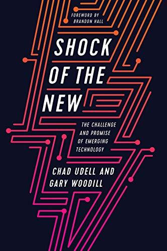 Shock of the new : the challenge and promise of emerging technology /  Udell, Chad, 1976- author