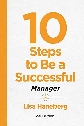 10 steps to be a successful manager /  Haneberg, Lisa