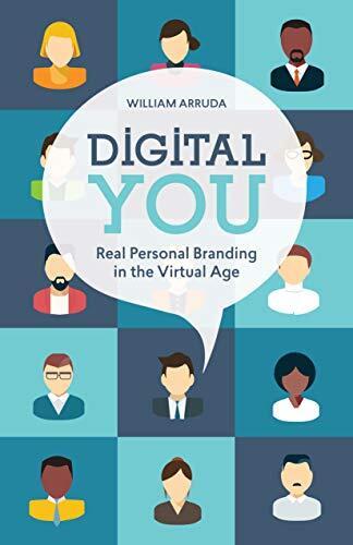 Digital you : real personal branding in the virtual age /  Arruda, William, 1961-
