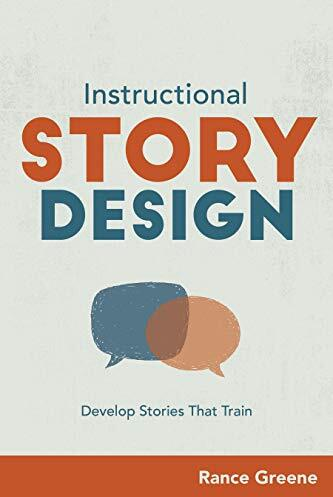 Instructional story design : develop stories that train /  Greene, Rance