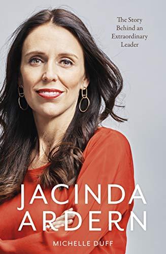 Jacinda Ardern /  Duff, Michelle (Journalist), author