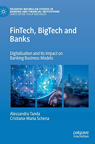 FinTech, BigTech and banks : digitalisation and its impact on banking business models /  Tanda, Alessandra, author
