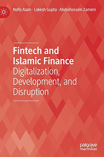 Fintech and Islamic finance : digitalization, development and disruption /  Nafis Alam