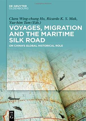 Voyages, migration, and the maritime Silk Road : on China