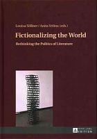 Fictionalizing the world : rethinking the politics of literature