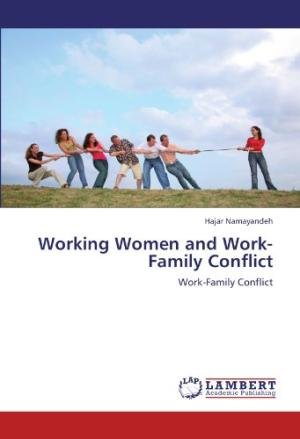 Working women and work-family conflict : work-family conflict /  Namayandeh, Hajar