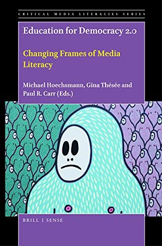 Education for democracy 2.0 : changing frames of media literacy