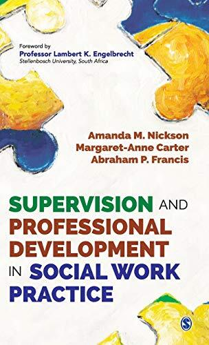 Supervision and professional development in social work practice /  Nickson, Amanda M