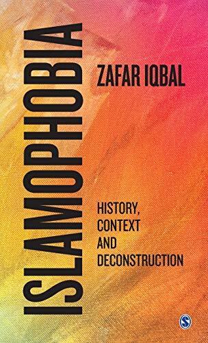 Islamophobia : history, context and deconstruction /  Iqbal, Zafar (M. Zafar), author
