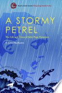 A stormy petrel : the life and times of John Pope Hennessy /  MacKeown, P. Kevin