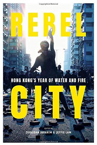 Rebel city : Hong Kong