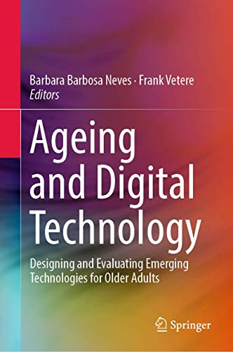 Ageing and digital technology : designing and evaluating emerging technologies for older adults