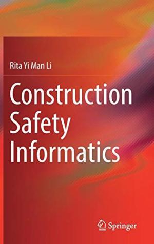 Construction safety informatics /  Li, Rita Yi Man