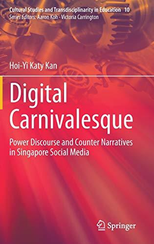 Digital carnivalesque : power discourse and counter narratives in Singapore social media /  Kan, Hoi-Yi Katy, author