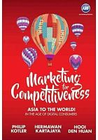 Marketing for competitiveness : Asia to the world in the age of digital consumers /  Kotler, Philip