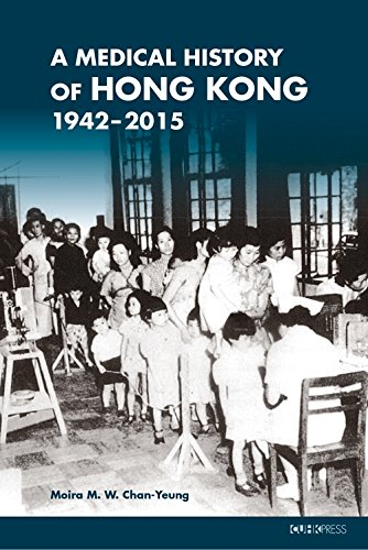 A medical history of Hong Kong : 1942-2015 /  Chan-Yeung, Moira