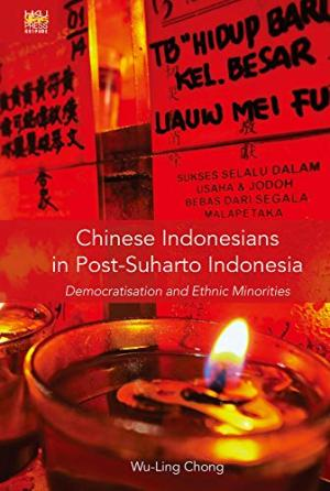 Chinese Indonesians in Post-Suharto Indonesia /  Chong, Wu-Ling