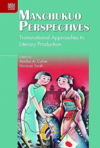 Manchukuo perspectives : transnational approaches to literary production