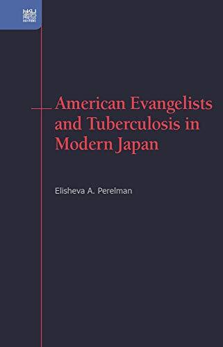 American evangelists and tuberculosis in modern Japan /  Perelman, Elisheva A., author