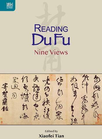 Reading Du Fu : nine views