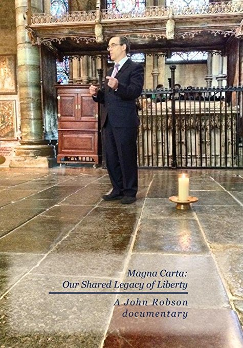 Magna Carta our shared legacy of liberty, a John Robson documentary