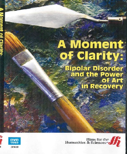 A Moment of Clarity Bipolar Disorder and the Power of Art in Recovery