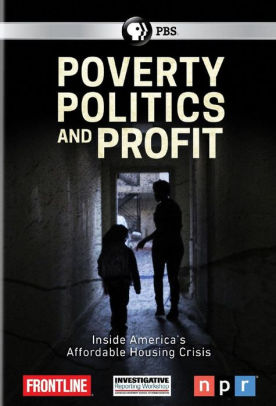 Poverty, politics & profits the housing crisis