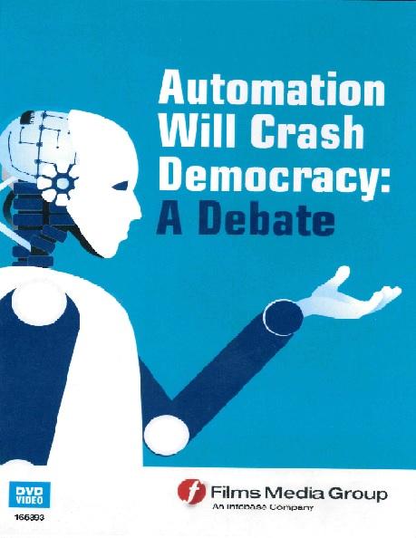 Automation will crash democracy a debate