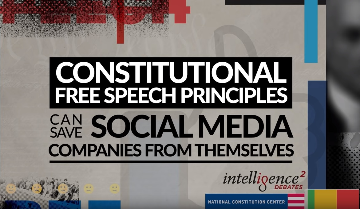 Constitutional free speech principles can save social media companies from themselves a debate