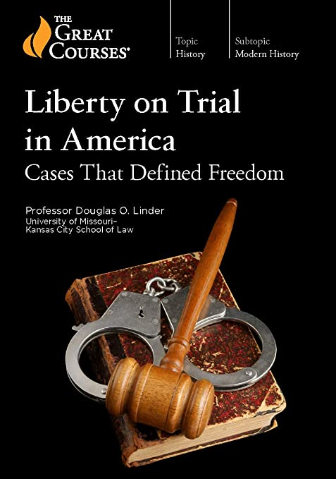 Liberty on trial in America cases that defined freedom